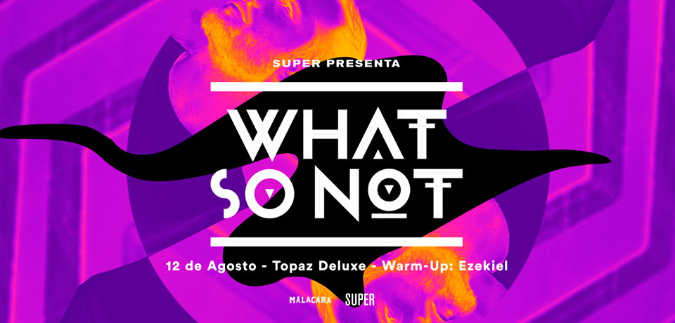 What So Not en Topaz Monterrey